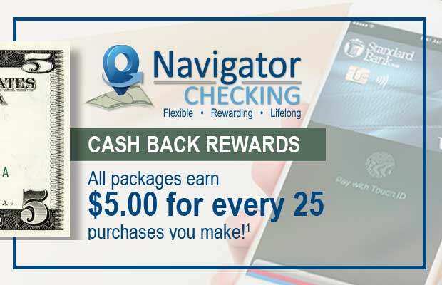 Navigator Checking - All Packages Earn $5.00 for Every 25 Purchases You Make!1